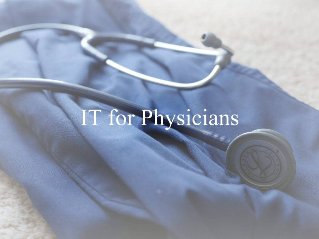 IT for Physicians